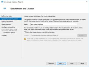 Hyper-V Manager - New Virtual Machine Wizard - Specify Name and Location Screenshot